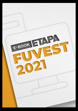 Confira o e-book Fuvest 2021 do Curso Etapa!