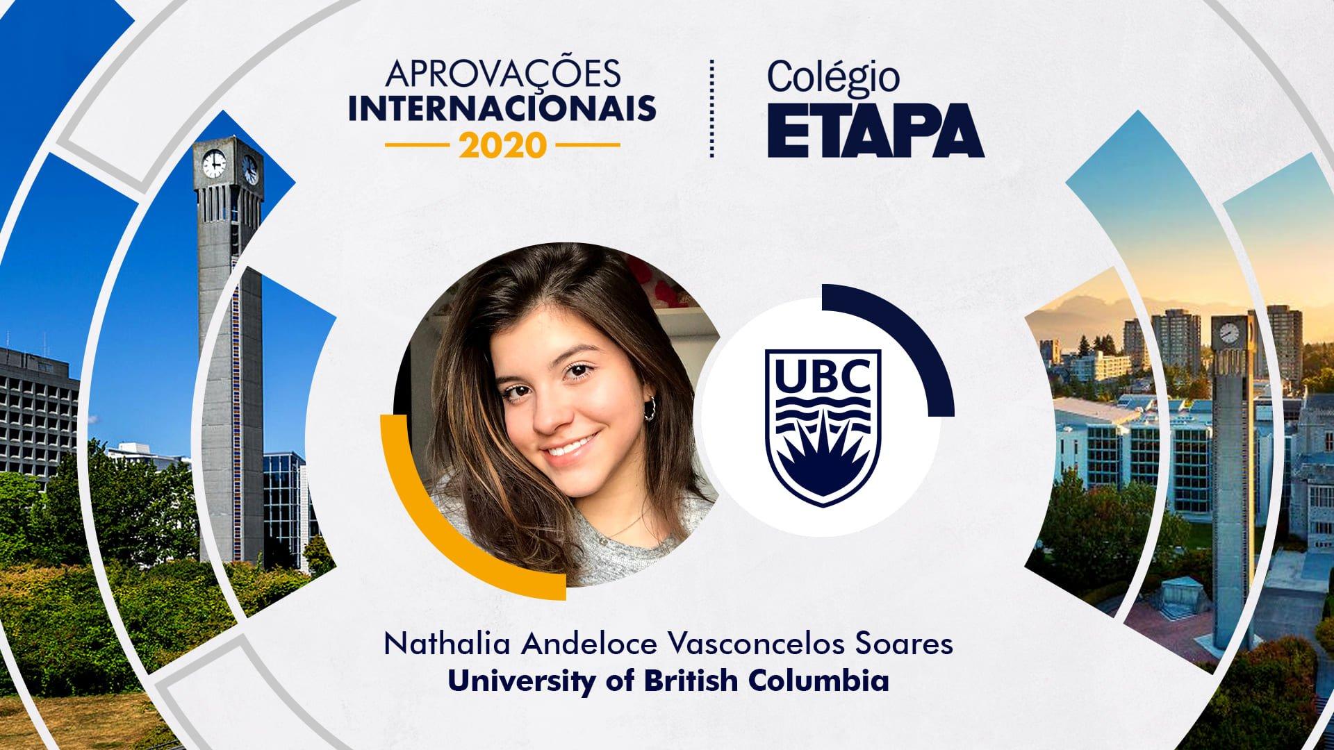 Nathalia Andeloce Vasconcelos Soares foi aprovada na University of British Columbia (UBC) com três meses de antecedência do prazo regular.