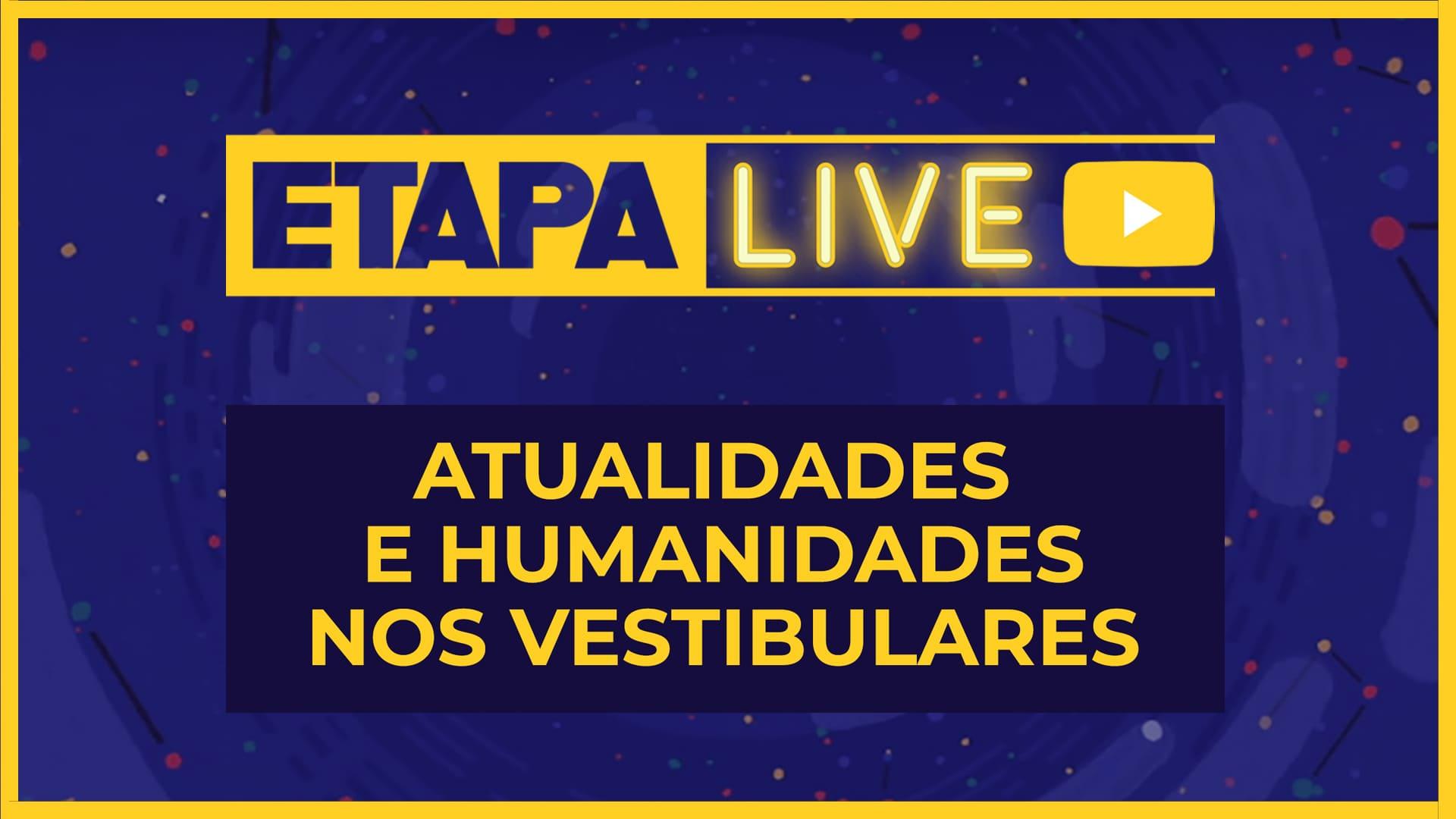 """""""Atualidades e Humanidades nos vestibulares"""" é o tema do Etapa Live"""