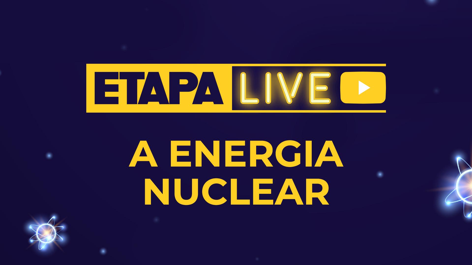 Confira os principais tópicos abordados na live sobre energia nuclear e suas aplicações.