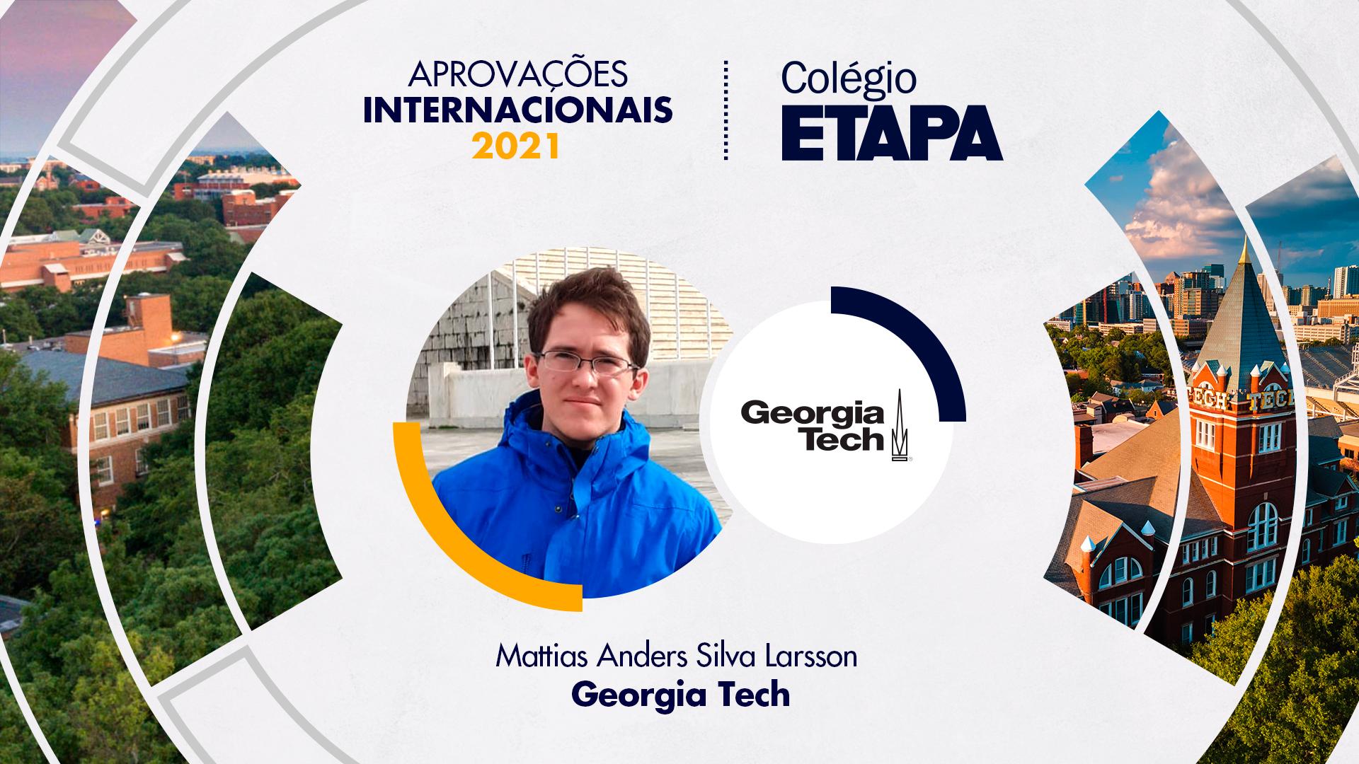 Mattias Anders Silva Larsson vai estudar Engenharia Biomolecular e Química no Georgia Institute of Technology.