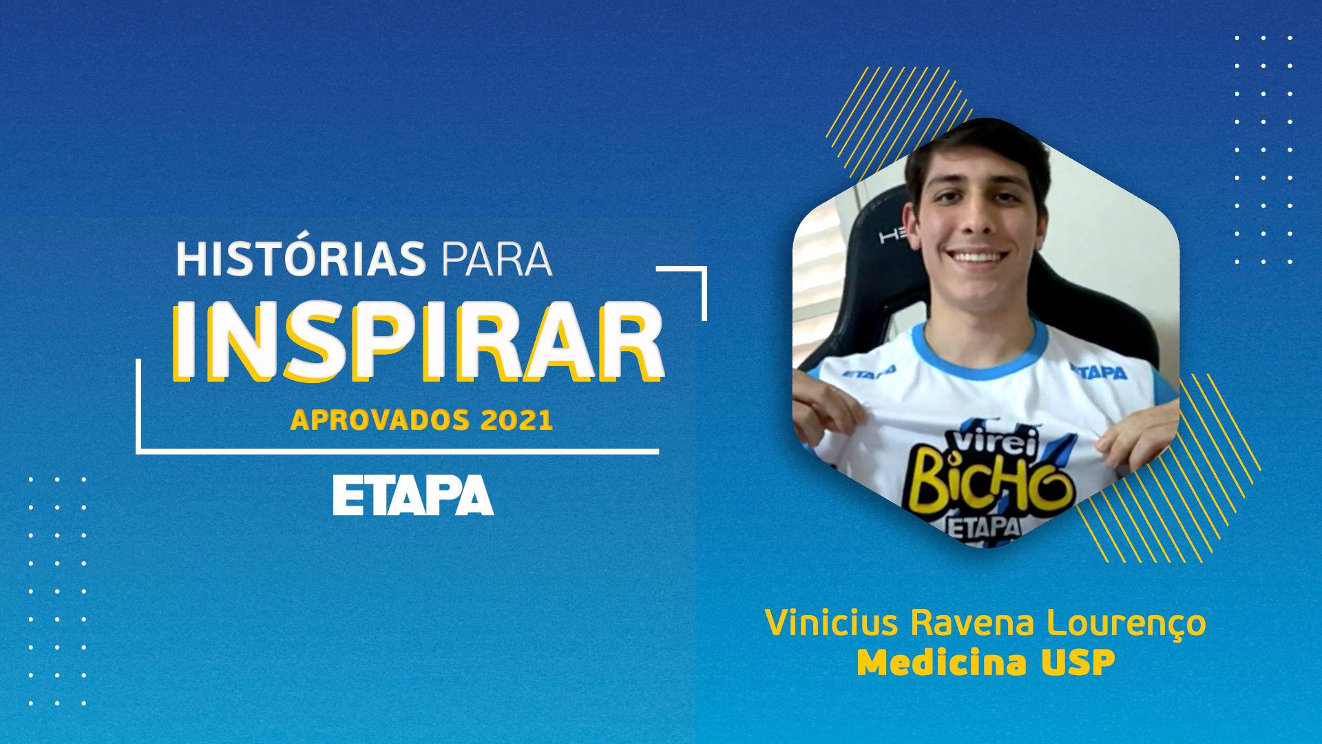 Vinícius Ravena Lourenço lista os fatores que fizeram a diferença para que ele conquistasse a aprovação no curso de Medicina.